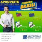 Aproveite os descontos dos Certificados Digitais da CDL na Semana Brasil